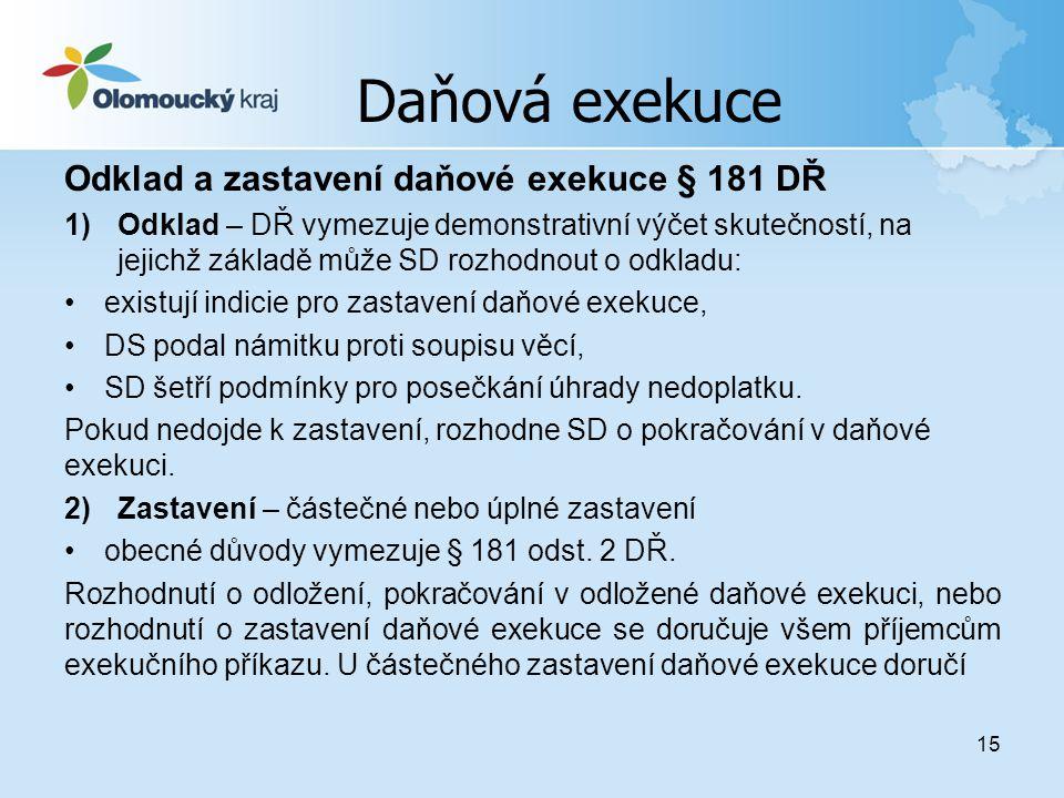 Daňová exekuce Odklad a zastavení daňové exekuce § 181 DŘ