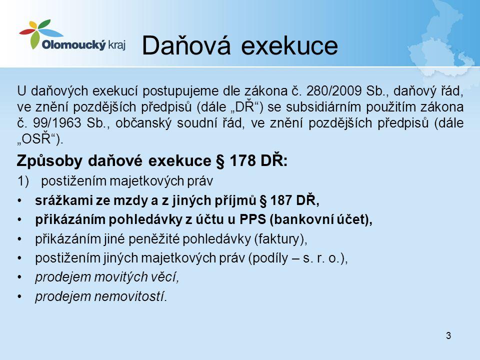 Daňová exekuce Způsoby daňové exekuce § 178 DŘ: