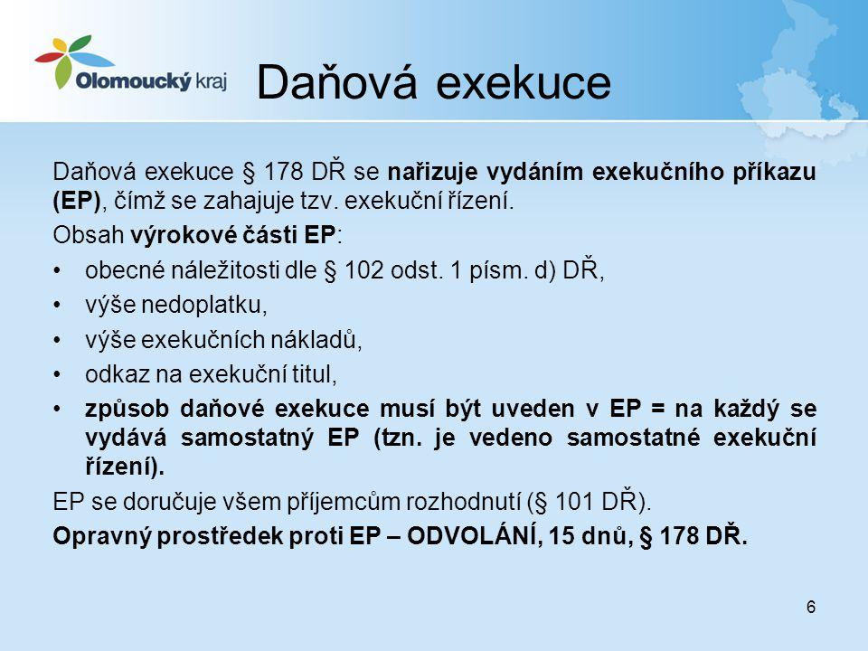 Daňová exekuce Daňová exekuce § 178 DŘ se nařizuje vydáním exekučního příkazu (EP), čímž se zahajuje tzv. exekuční řízení.