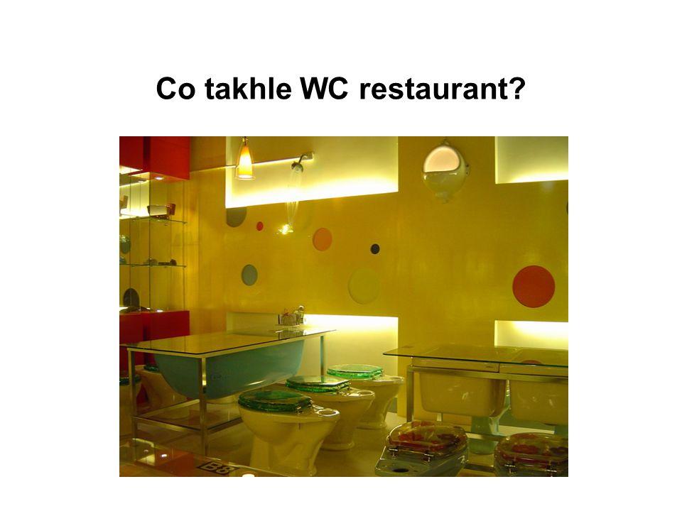 Co takhle WC restaurant