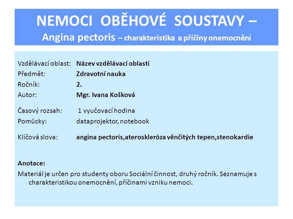 NEMOCI OBĚHOVÉ SOUSTAVY – Angina pectoris – charakteristika a příčiny onemocnění