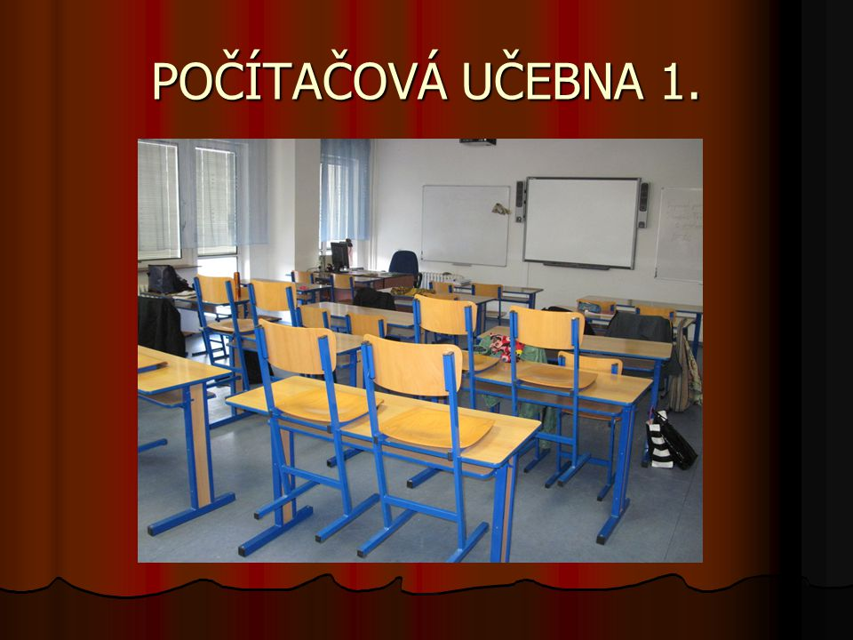 POČÍTAČOVÁ UČEBNA 1.