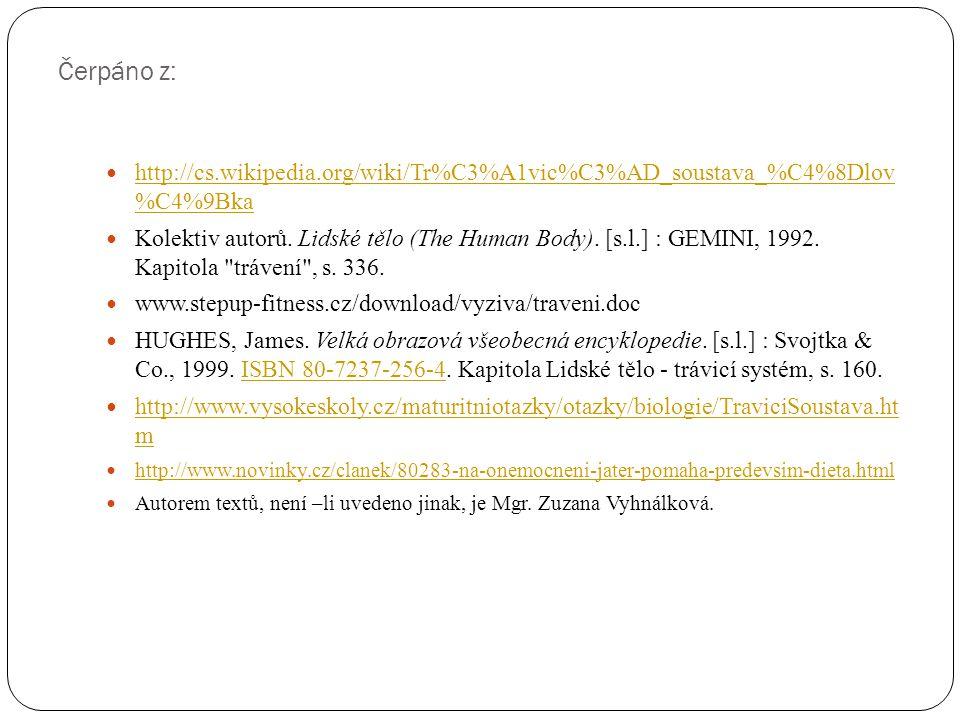 Čerpáno z: http://cs.wikipedia.org/wiki/Tr%C3%A1vic%C3%AD_soustava_%C4%8Dlov %C4%9Bka.