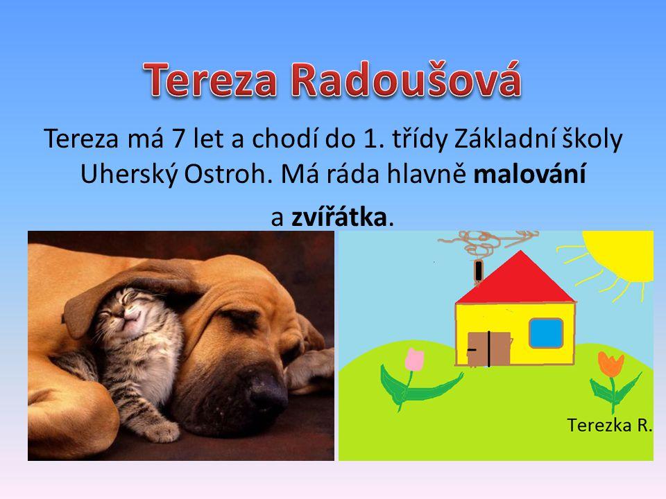 Tereza Radoušová Tereza má 7 let a chodí do 1. třídy Základní školy Uherský Ostroh.