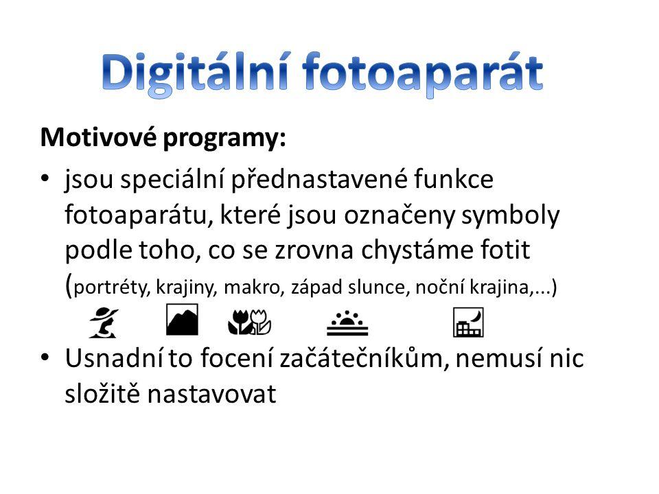 Digitální fotoaparát Motivové programy: