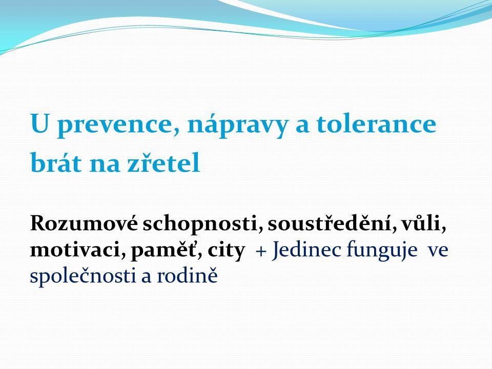 U prevence, nápravy a tolerance brát na zřetel
