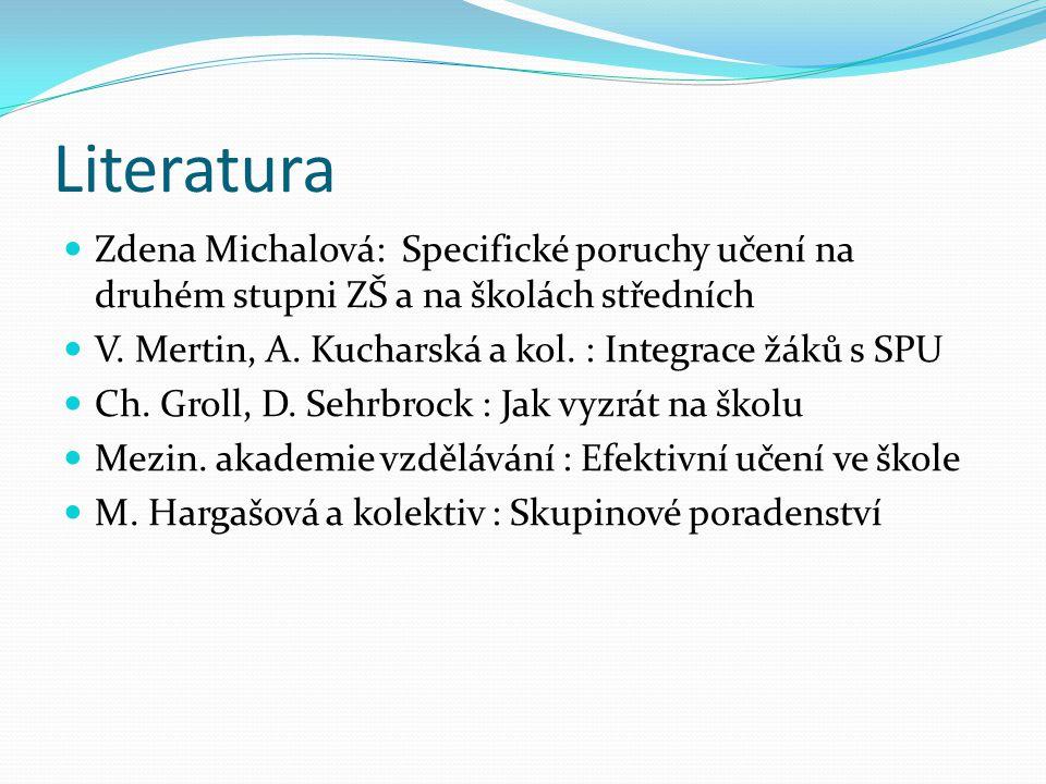 Literatura Zdena Michalová: Specifické poruchy učení na druhém stupni ZŠ a na školách středních.