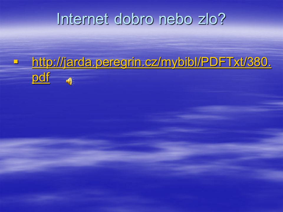 Internet dobro nebo zlo