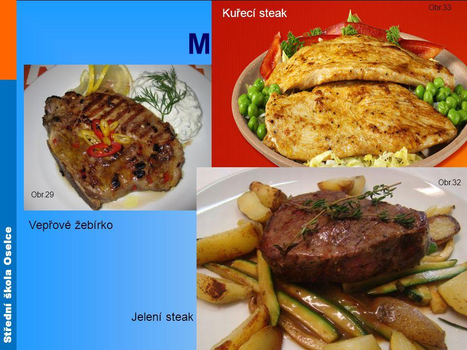 Obr.33 Kuřecí steak Minutky Obr.29 Obr.32 Vepřové žebírko Jelení steak