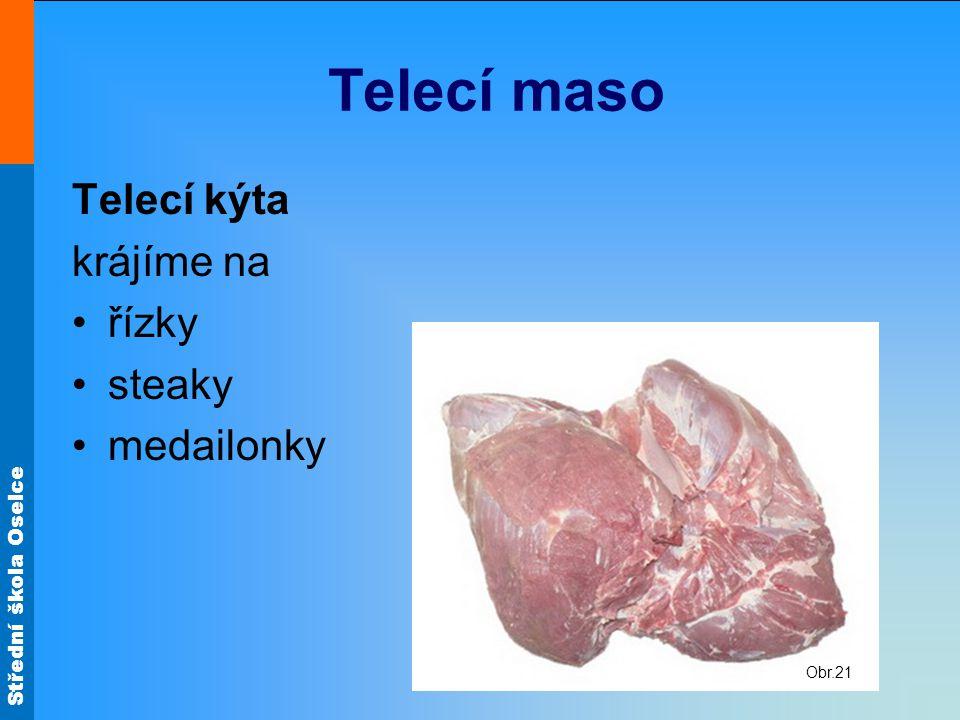 Telecí maso Telecí kýta krájíme na řízky steaky medailonky Obr.21