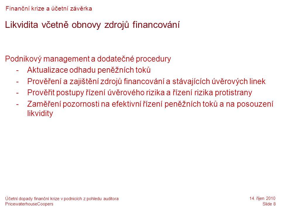 Likvidita včetně obnovy zdrojů financování