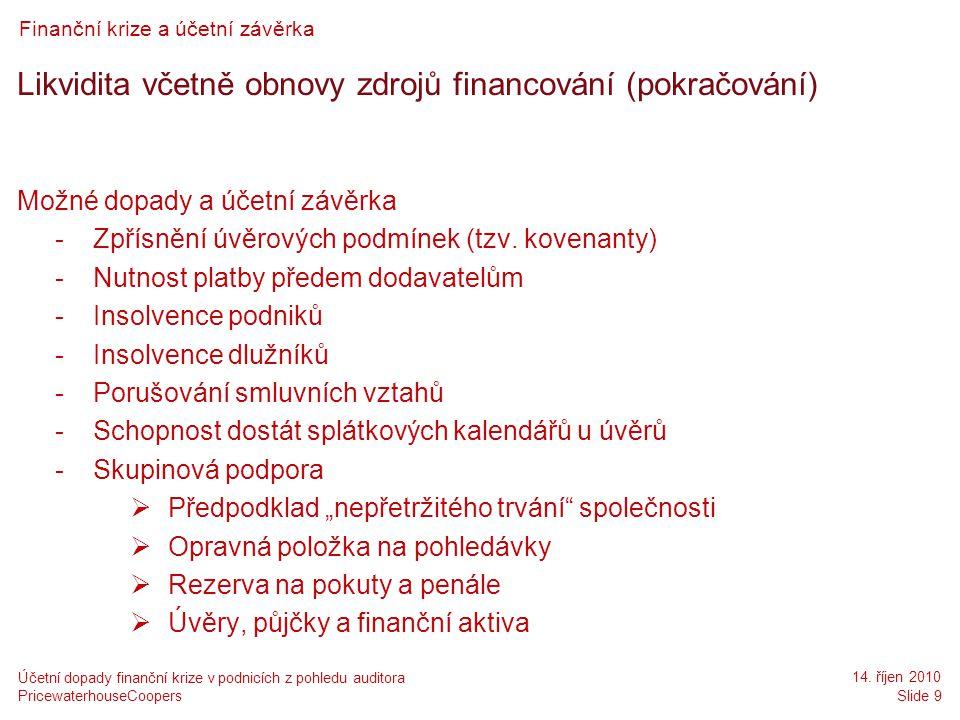 Likvidita včetně obnovy zdrojů financování (pokračování)