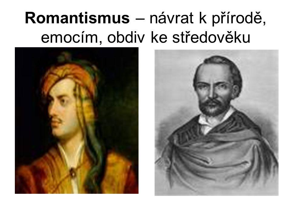 Romantismus – návrat k přírodě, emocím, obdiv ke středověku