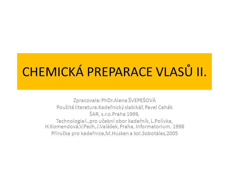 CHEMICKÁ PREPARACE VLASŮ II.