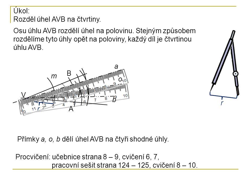 Úkol: Rozděl úhel AVB na čtvrtiny.