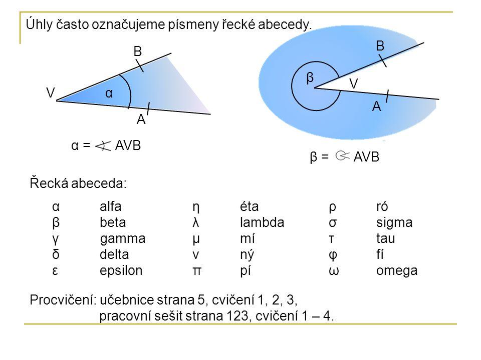 Úhly často označujeme písmeny řecké abecedy.