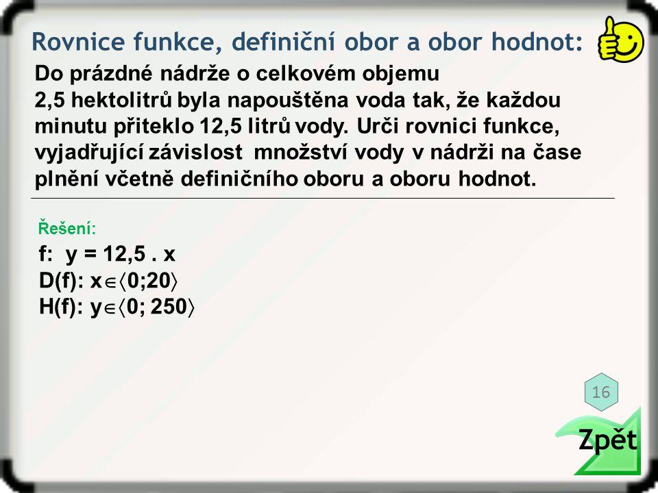 Rovnice funkce, definiční obor a obor hodnot: