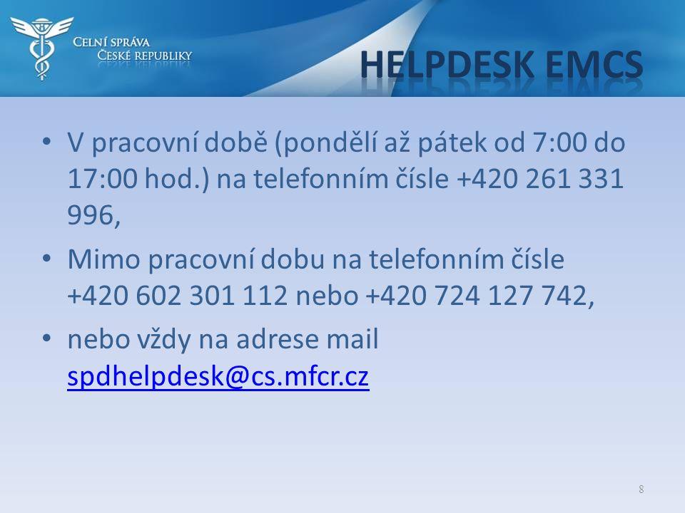 Helpdesk emcs V pracovní době (pondělí až pátek od 7:00 do 17:00 hod.) na telefonním čísle +420 261 331 996,