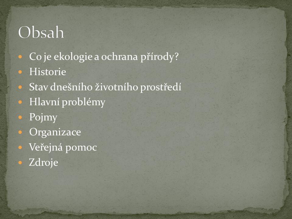 Obsah Co je ekologie a ochrana přírody Historie