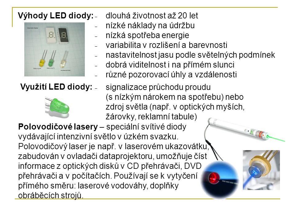 Výhody LED diody: dlouhá životnost až 20 let. nízké náklady na údržbu. nízká spotřeba energie. variabilita v rozlišení a barevnosti.