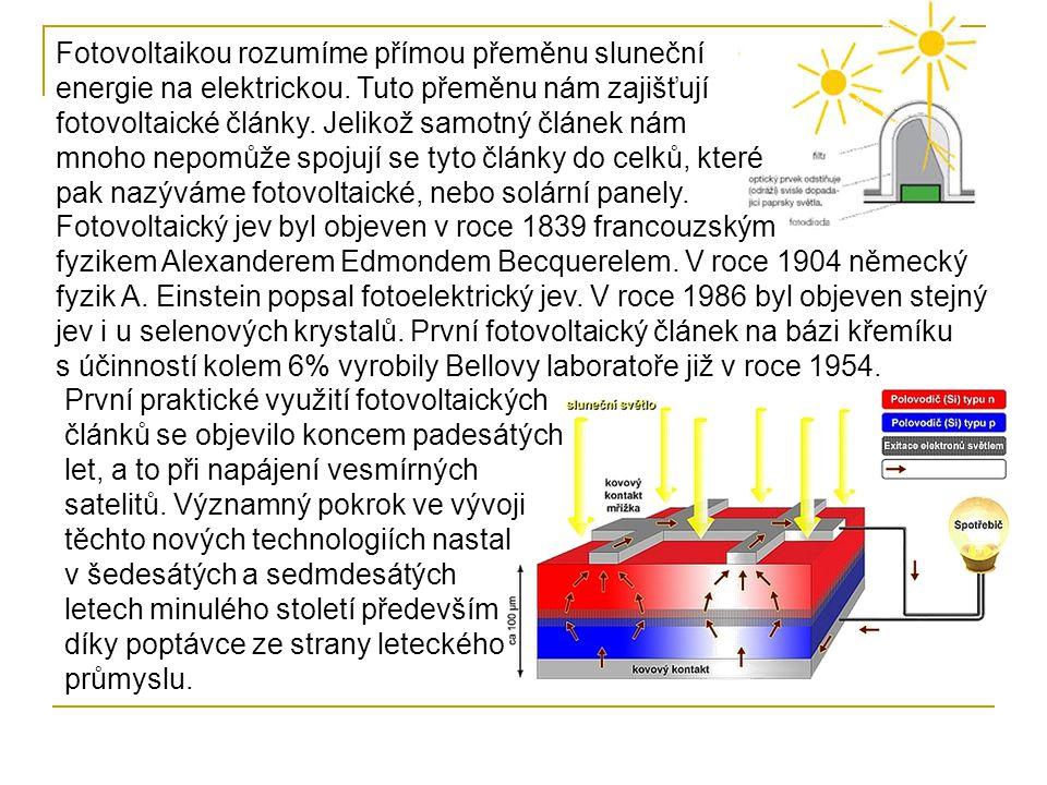 Fotovoltaikou rozumíme přímou přeměnu sluneční energie na elektrickou