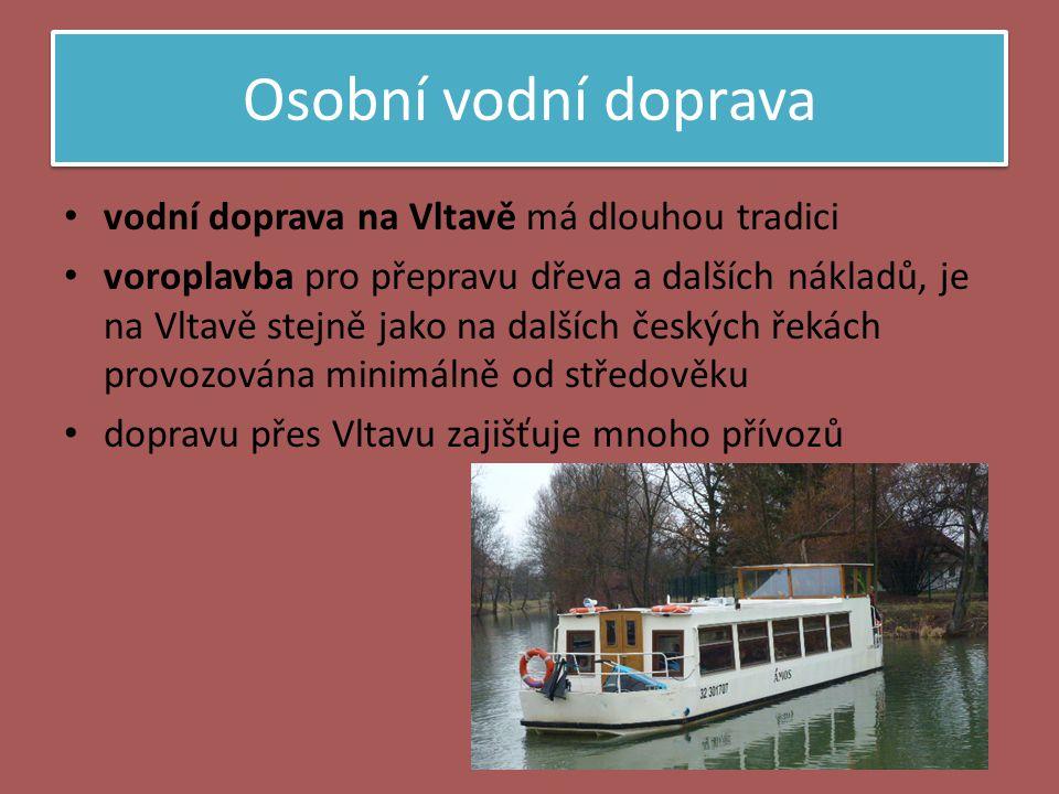 Osobní vodní doprava vodní doprava na Vltavě má dlouhou tradici