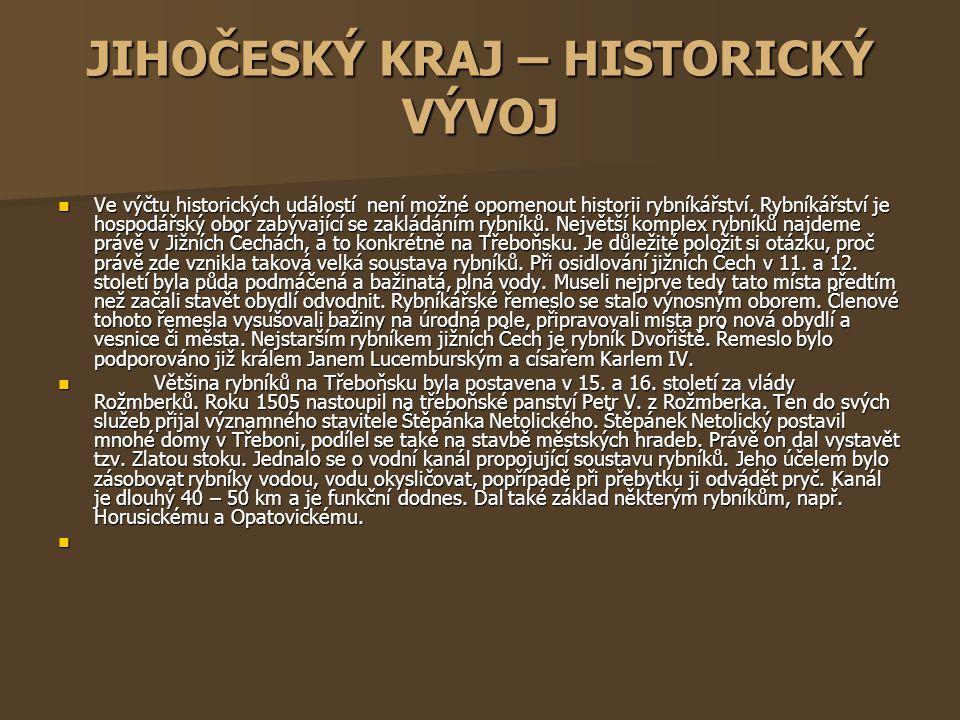 JIHOČESKÝ KRAJ – HISTORICKÝ VÝVOJ
