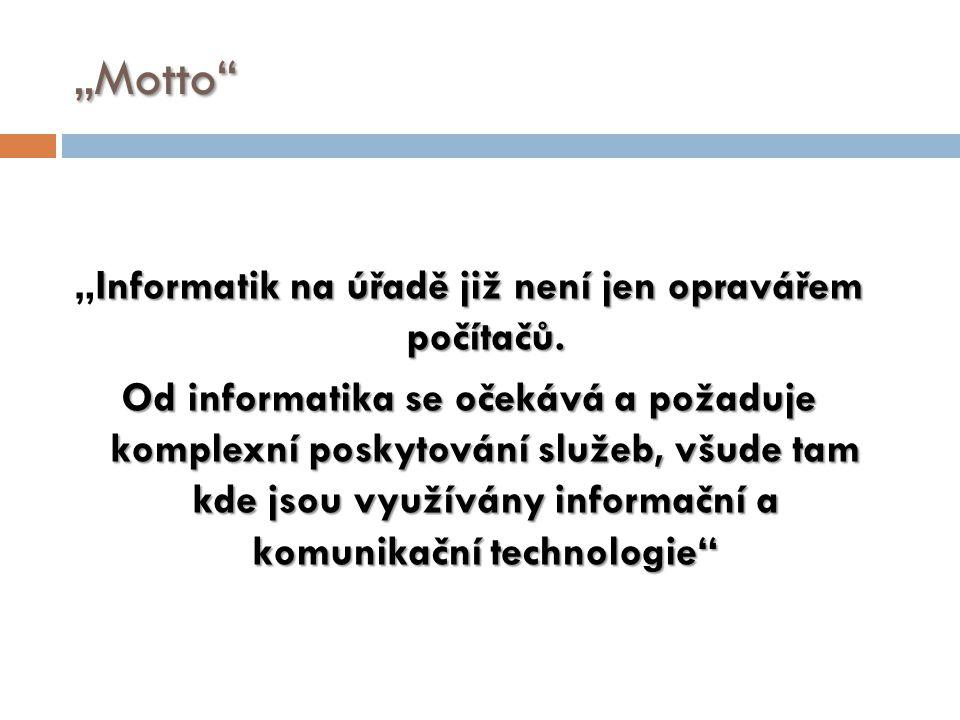 """""""Informatik na úřadě již není jen opravářem počítačů."""