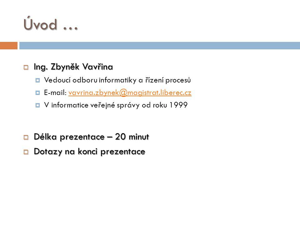 Úvod … Ing. Zbyněk Vavřina Délka prezentace – 20 minut