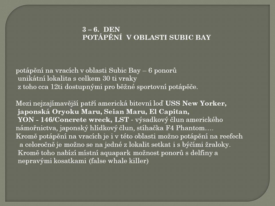 3 – 6. DEN POTÁPĚNÍ V OBLASTI SUBIC BAY. potápění na vracích v oblasti Subic Bay – 6 ponorů. unikátní lokalita s celkem 30 ti vraky.