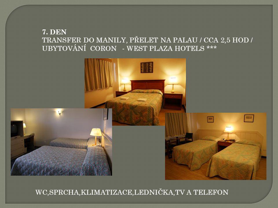 7. DEN TRANSFER DO MANILY, PŘELET NA PALAU / CCA 2,5 HOD / UBYTOVÁNÍ CORON - WEST PLAZA HOTELS ***