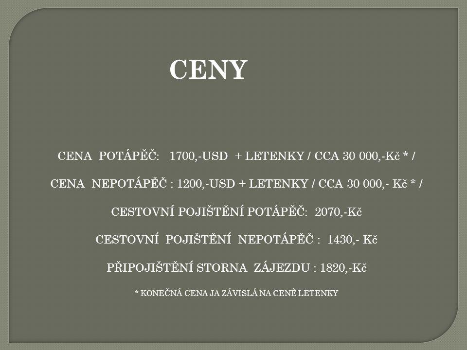 CENY CENA POTÁPĚČ: 1700,-USD + LETENKY / CCA 30 000,-Kč * /