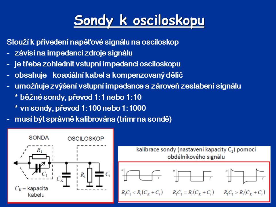 Sondy k osciloskopu Slouží k přivedení napěťové signálu na osciloskop