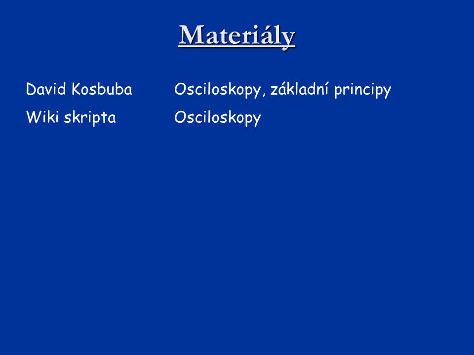 Materiály David Kosbuba Osciloskopy, základní principy