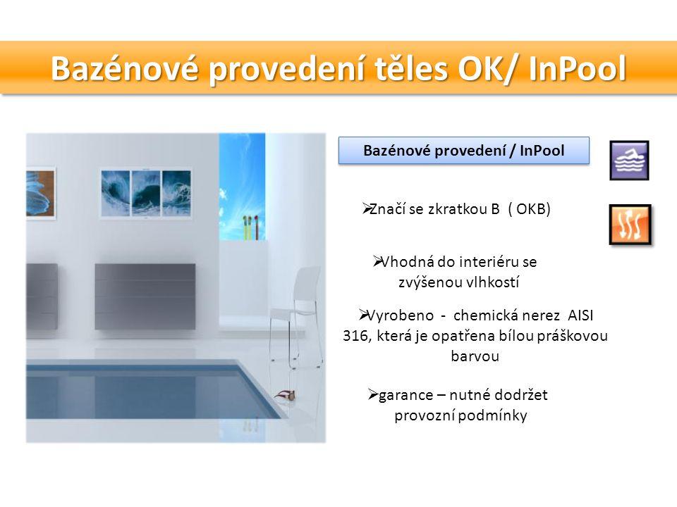 Bazénové provedení těles OK/ InPool