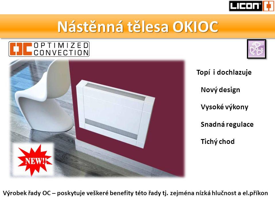 Nástěnná tělesa OKIOC Topí i dochlazuje Nový design Vysoké výkony