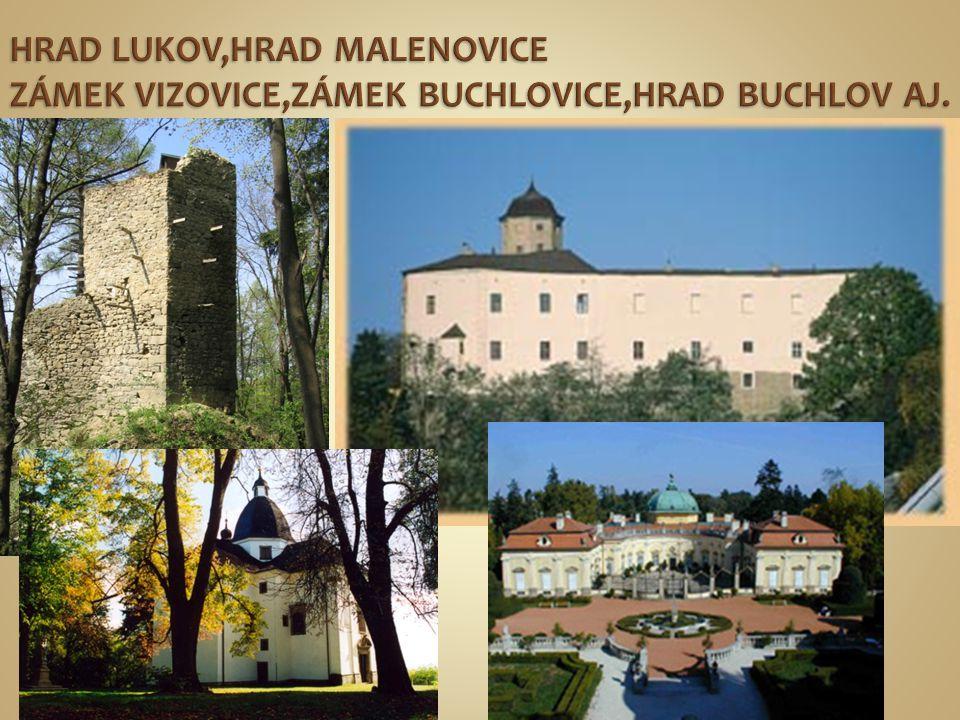 HRAD LUKOV,HRAD MALENOVICE ZÁMEK VIZOVICE,ZÁMEK BUCHLOVICE,HRAD BUCHLOV AJ.