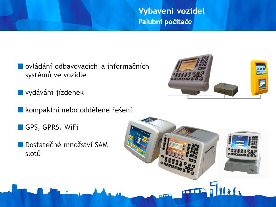 Vybavení vozidel Palubní počítače. ovládání odbavovacích a informačních systémů ve vozidle. vydávání jízdenek.