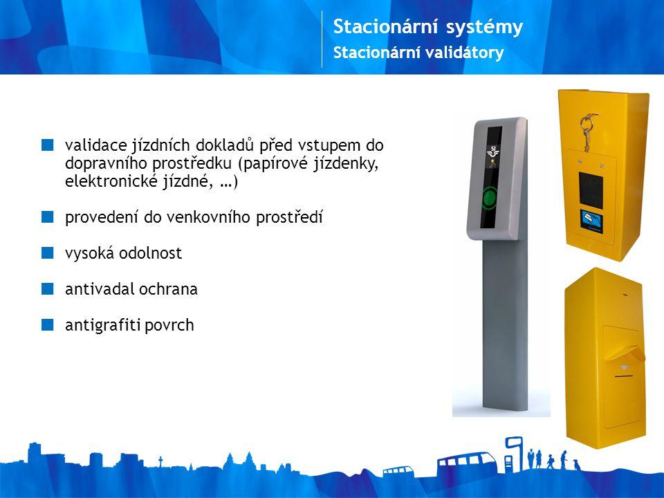 Stacionární systémy Stacionární validátory