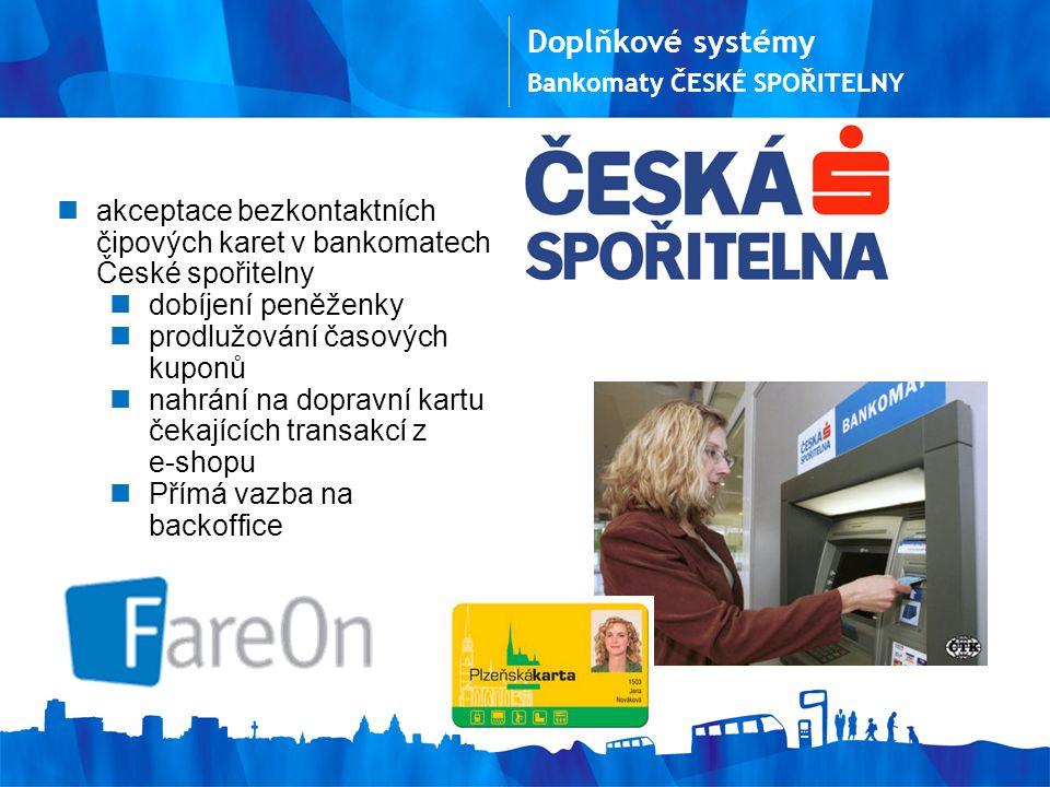 Doplňkové systémy Bankomaty České spořitelny. akceptace bezkontaktních čipových karet v bankomatech České spořitelny.