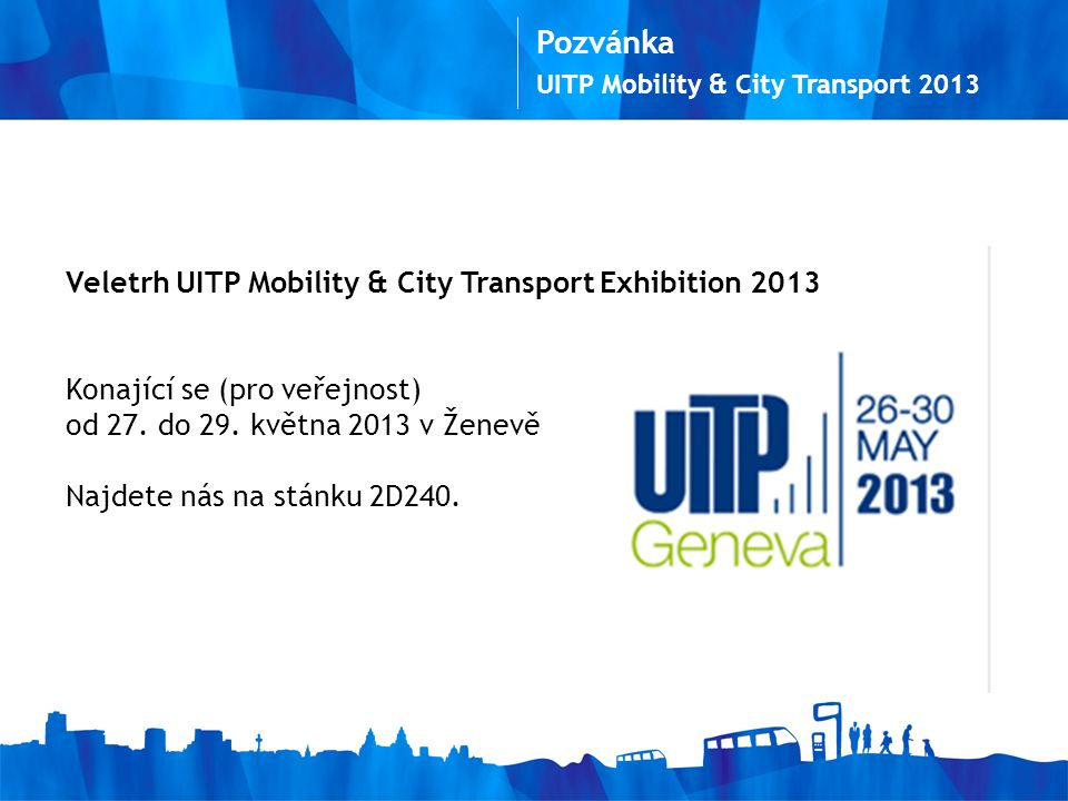 Pozvánka Veletrh UITP Mobility & City Transport Exhibition 2013