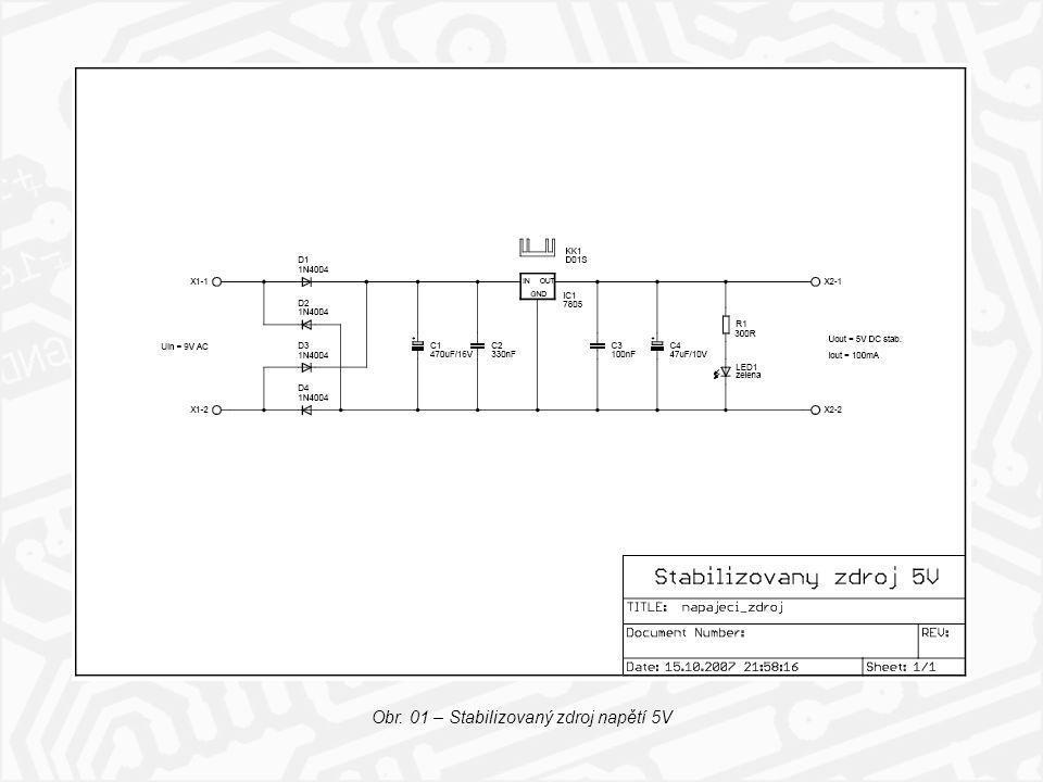 Obr. 01 – Stabilizovaný zdroj napětí 5V