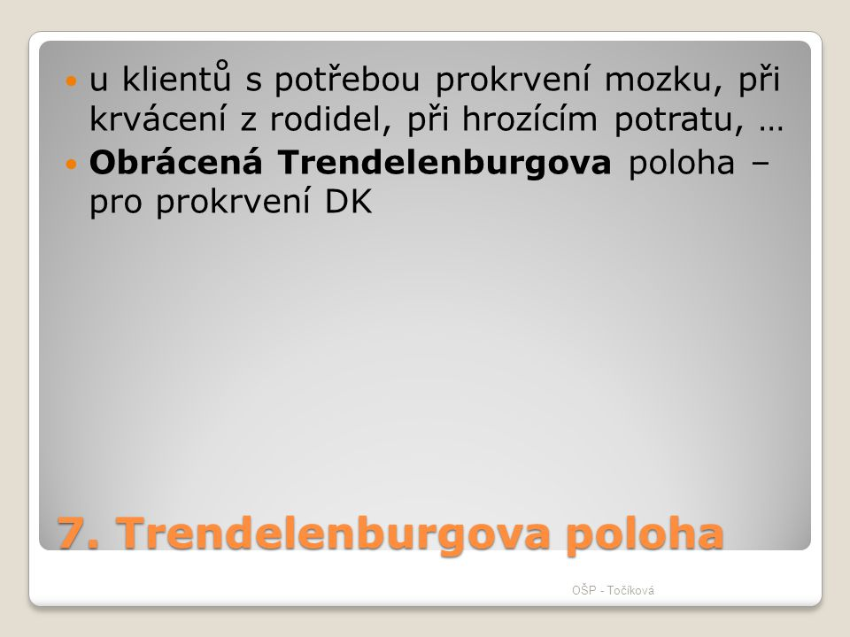 7. Trendelenburgova poloha