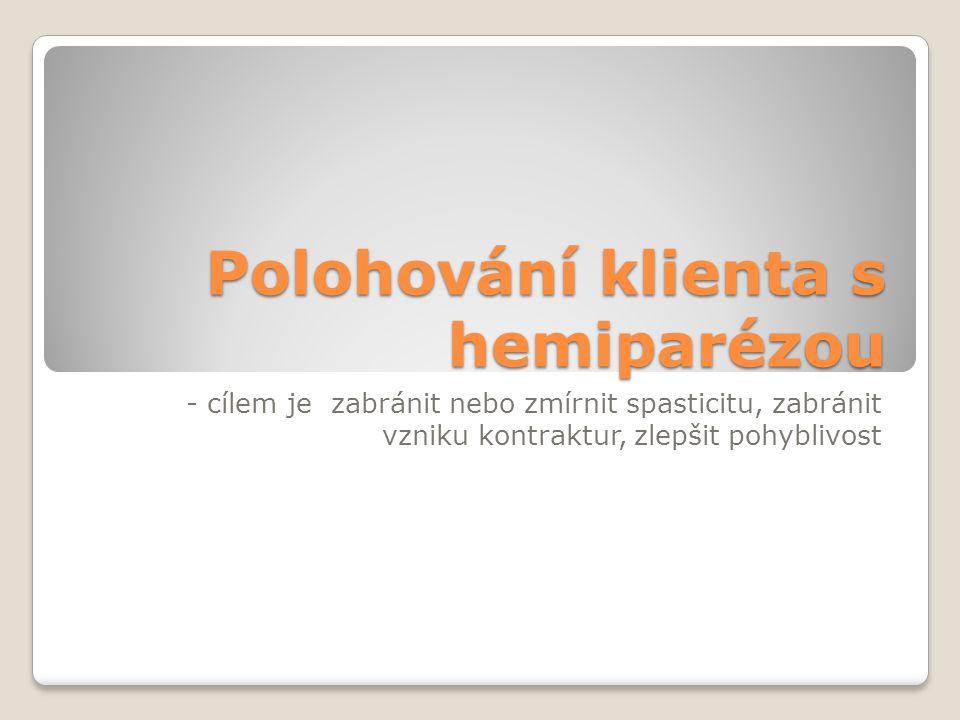 Polohování klienta s hemiparézou