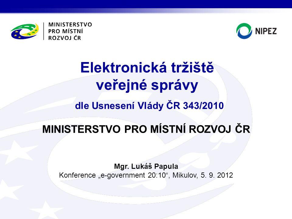 Elektronická tržiště veřejné správy dle Usnesení Vlády ČR 343/2010