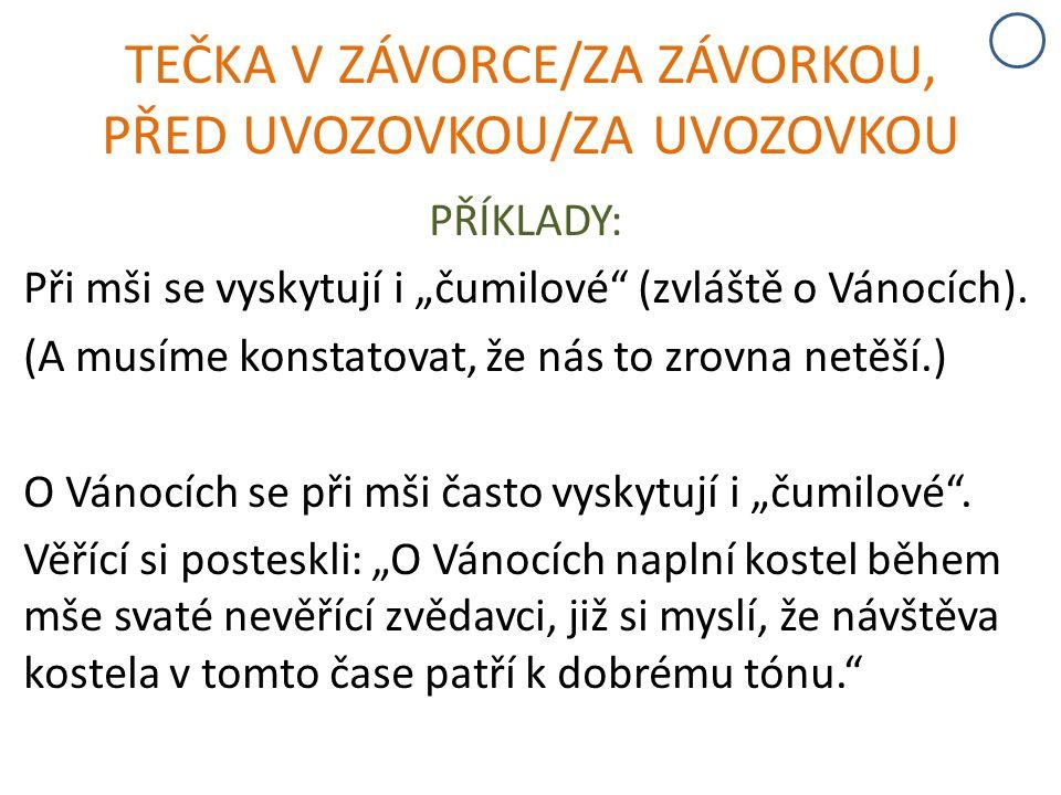 TEČKA V ZÁVORCE/ZA ZÁVORKOU, PŘED UVOZOVKOU/ZA UVOZOVKOU