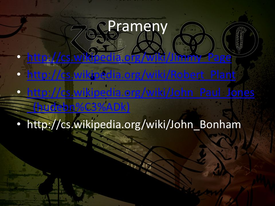 Prameny http://cs.wikipedia.org/wiki/Jimmy_Page