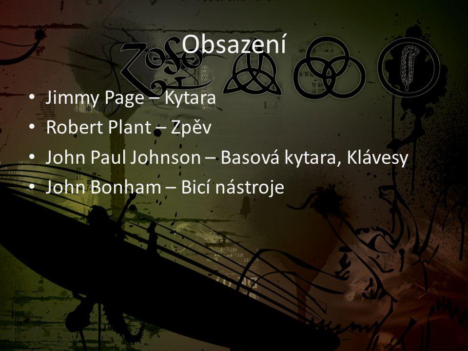 Obsazení Jimmy Page – Kytara Robert Plant – Zpěv