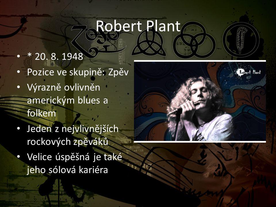 Robert Plant * 20. 8. 1948 Pozice ve skupině: Zpěv