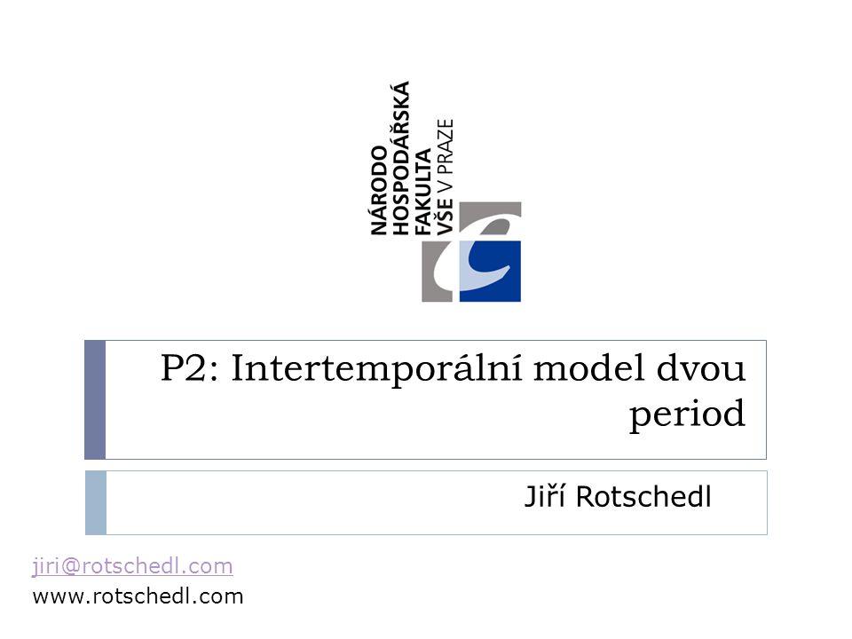 P2: Intertemporální model dvou period